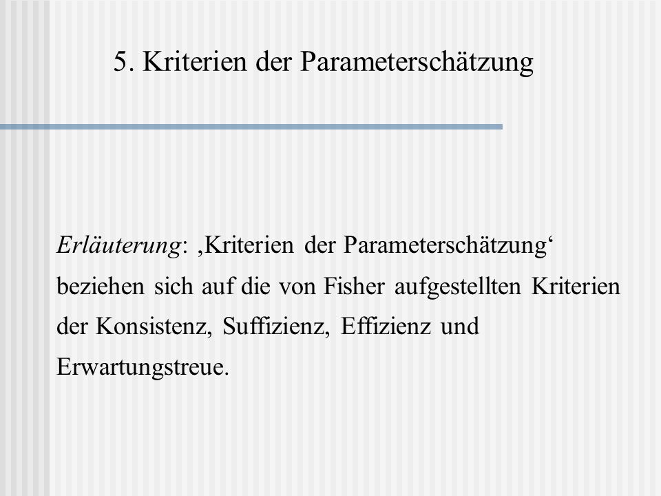 5. Kriterien der Parameterschätzung