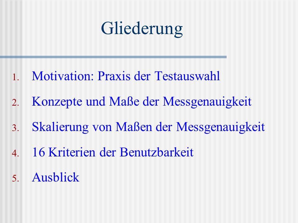 Gliederung Motivation: Praxis der Testauswahl