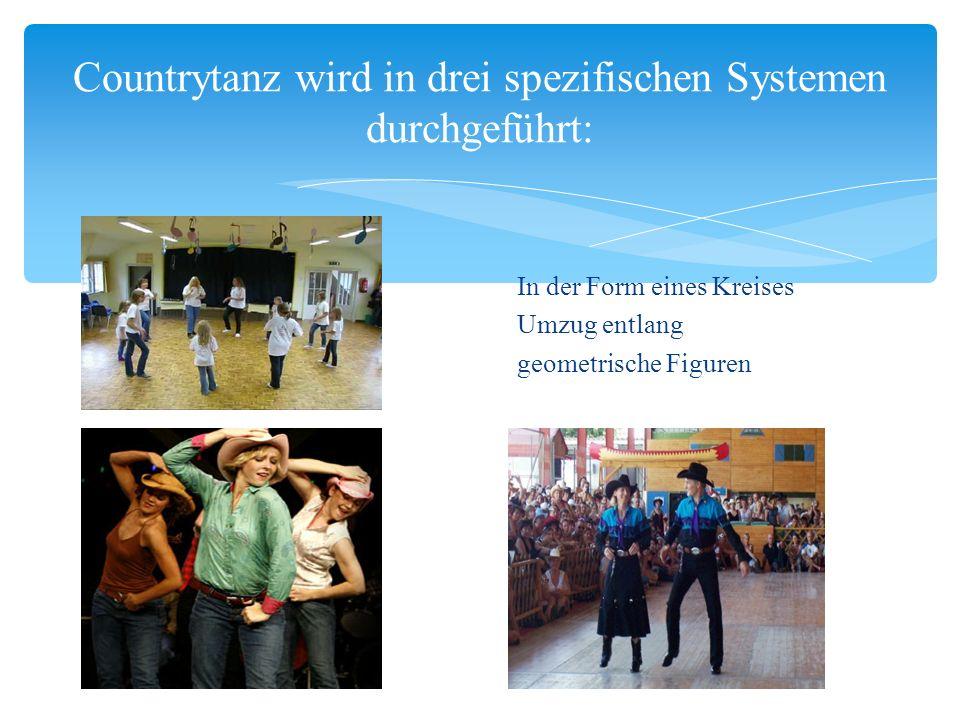 Countrytanz wird in drei spezifischen Systemen durchgeführt: