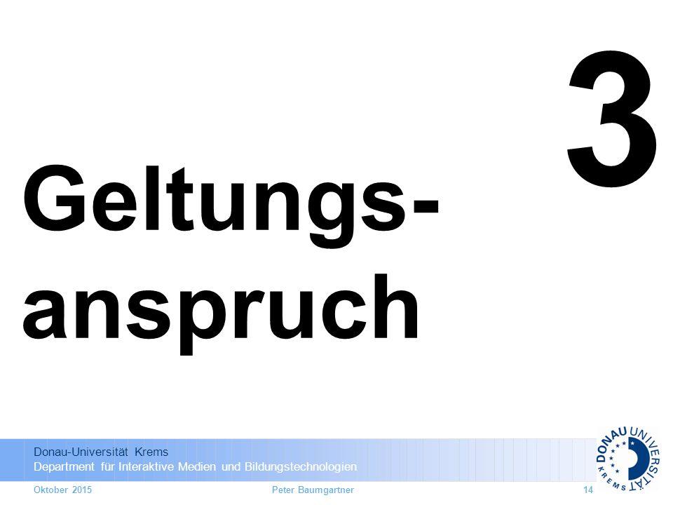 3 Geltungs- anspruch Oktober 2015 Peter Baumgartner