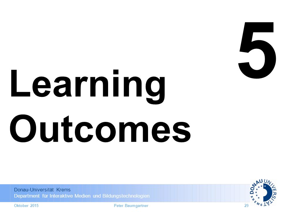 5 Learning Outcomes Oktober 2015 Peter Baumgartner