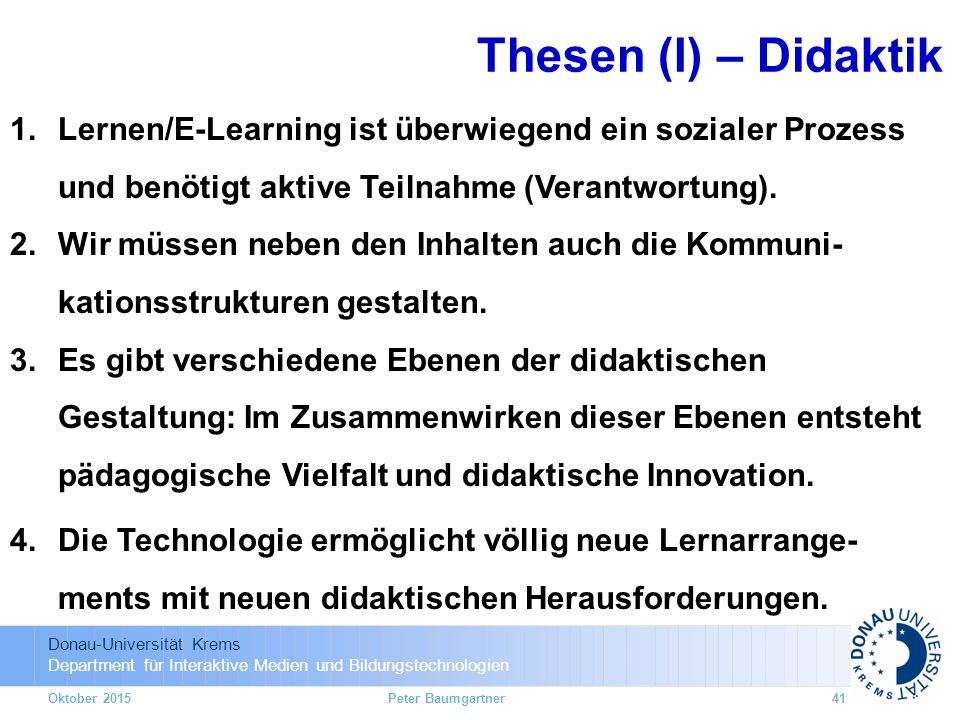 Thesen (I) – Didaktik Lernen/E-Learning ist überwiegend ein sozialer Prozess und benötigt aktive Teilnahme (Verantwortung).