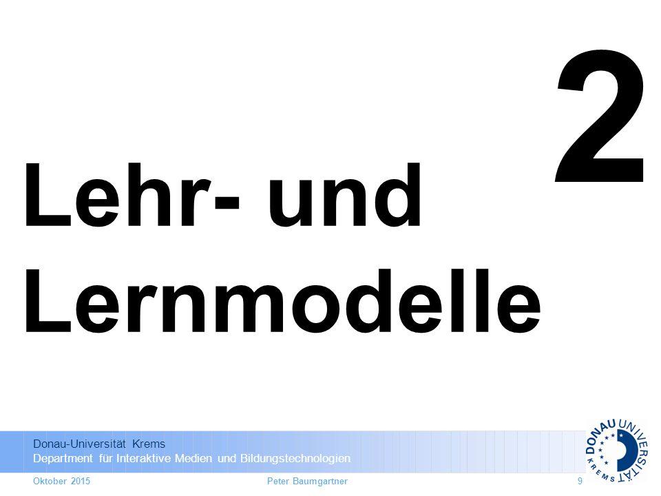 2 Lehr- und Lernmodelle Oktober 2015 Peter Baumgartner