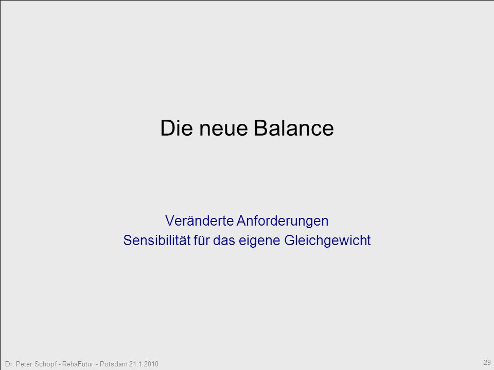 Veränderte Anforderungen Sensibilität für das eigene Gleichgewicht