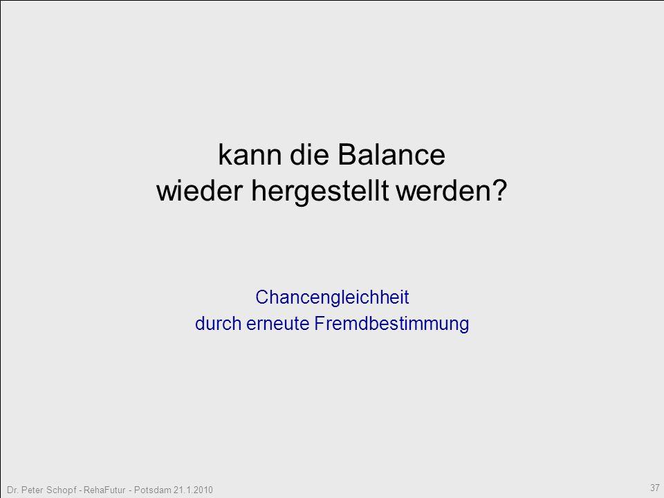 kann die Balance wieder hergestellt werden