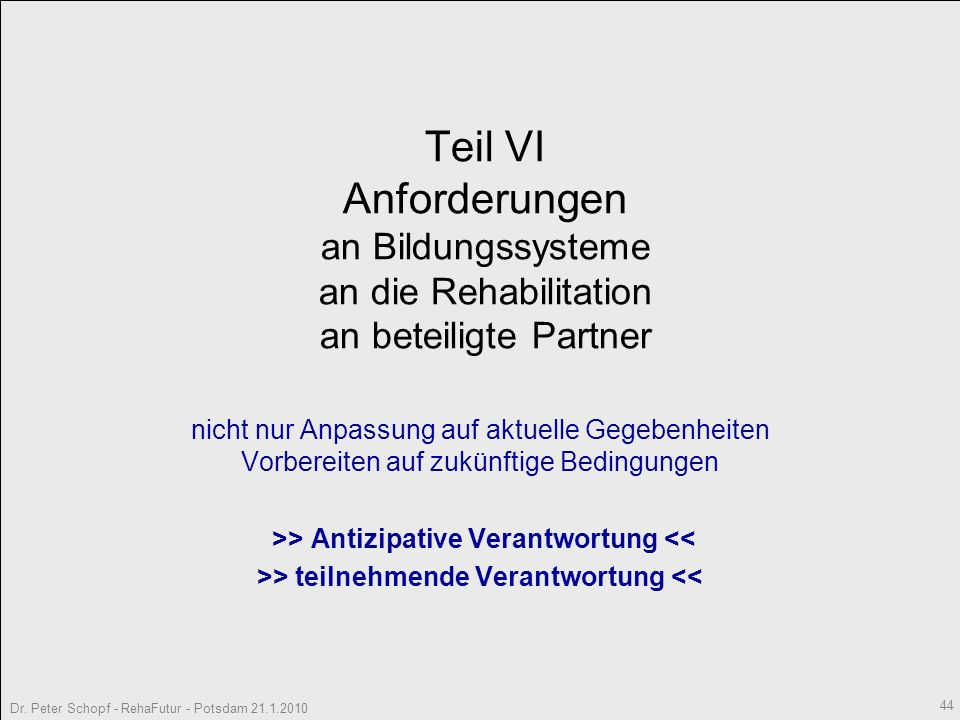 Teil VI Anforderungen an Bildungssysteme an die Rehabilitation an beteiligte Partner