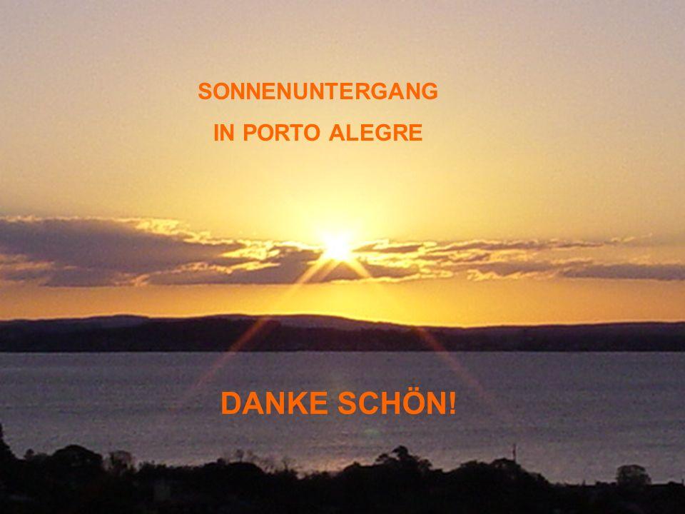 SONNENUNTERGANG IN PORTO ALEGRE DANKE SCHÖN!