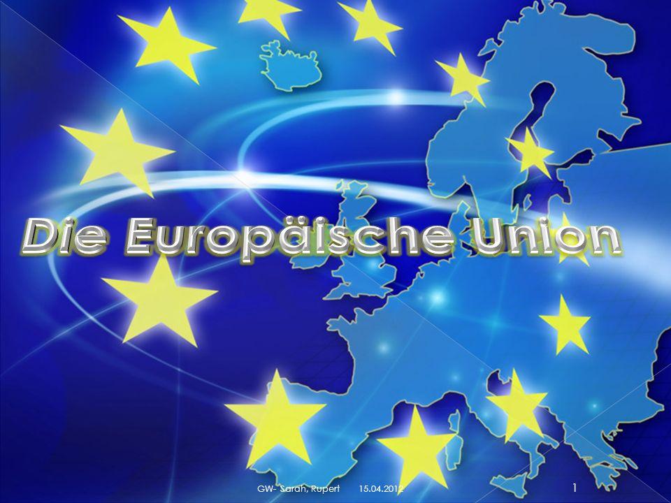 Die Europäische Union GW- Sarah, Rupert 15.04.2012
