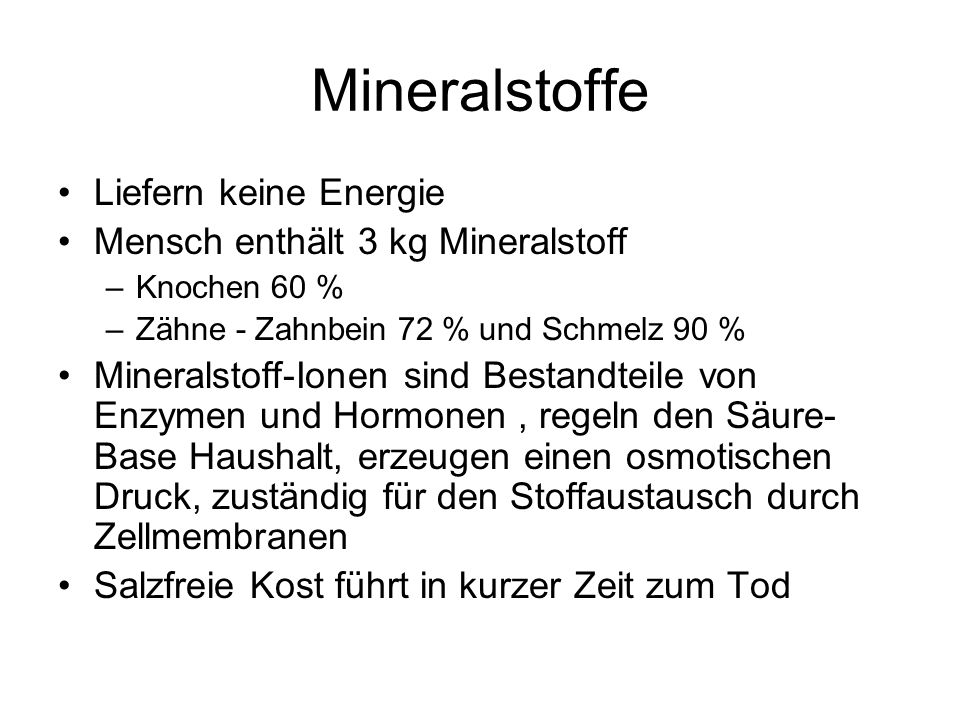 Mineralstoffe Liefern keine Energie Mensch enthält 3 kg Mineralstoff