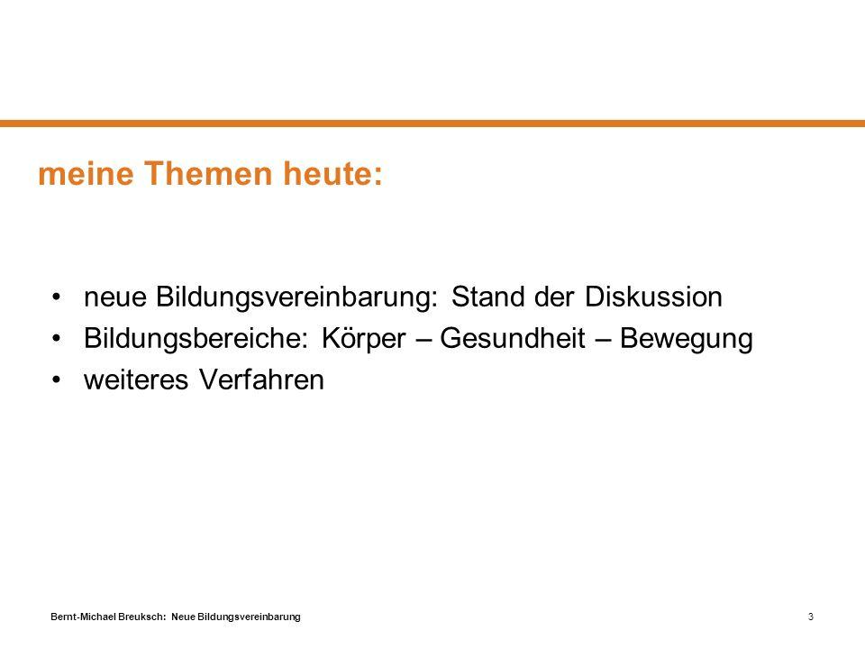 meine Themen heute: neue Bildungsvereinbarung: Stand der Diskussion