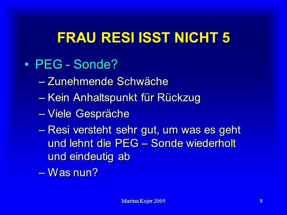 FRAU RESI ISST NICHT 5 PEG - Sonde Zunehmende Schwäche