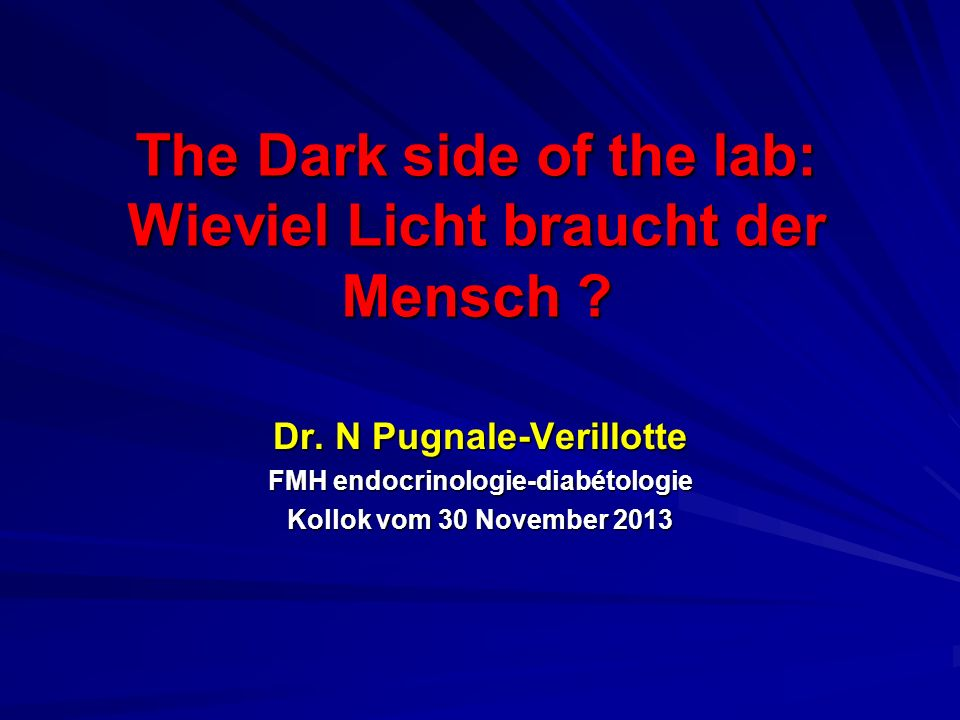 The Dark side of the lab: Wieviel Licht braucht der Mensch