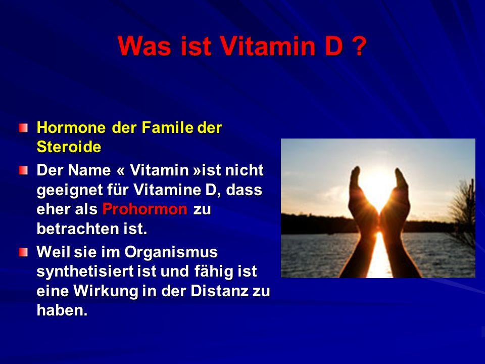 Was ist Vitamin D Hormone der Famile der Steroide