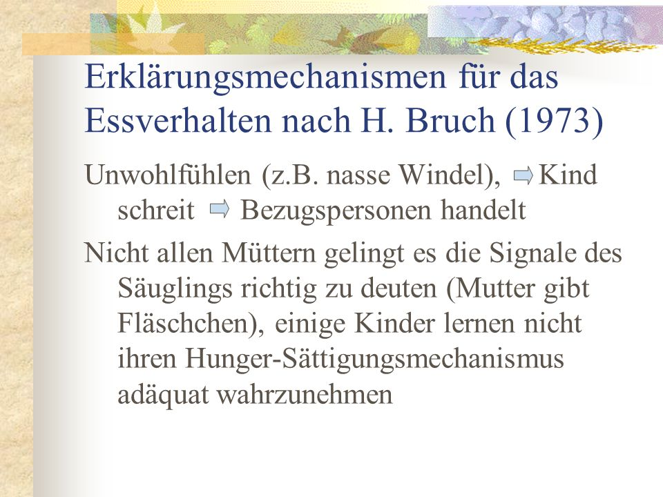 Erklärungsmechanismen für das Essverhalten nach H. Bruch (1973)