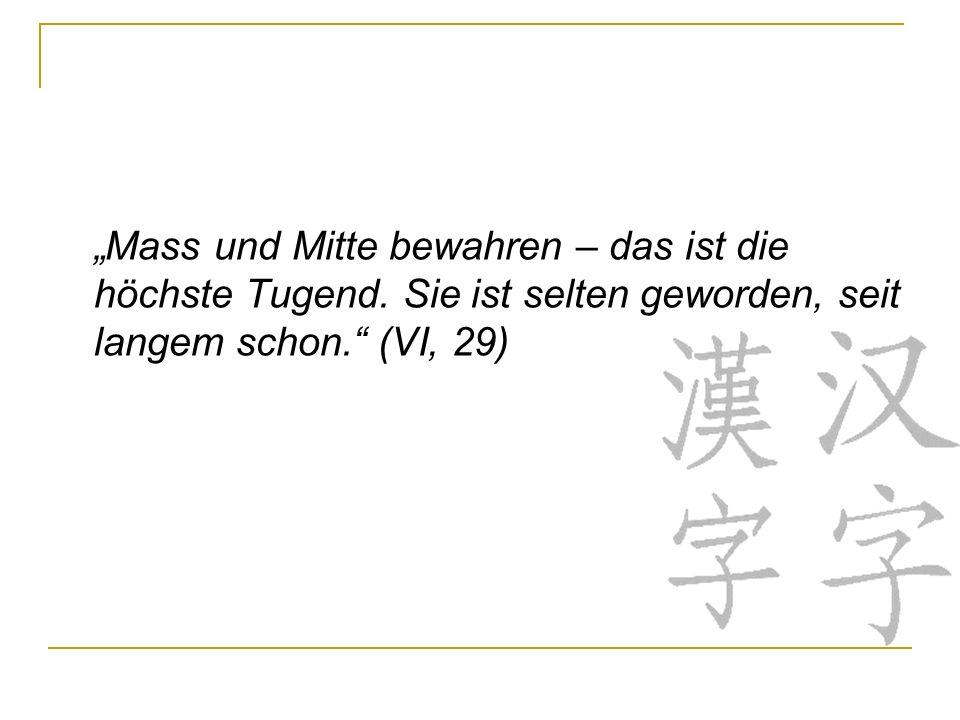 """""""Mass und Mitte bewahren – das ist die höchste Tugend"""