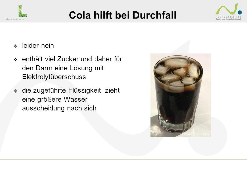 Cola hilft bei Durchfall