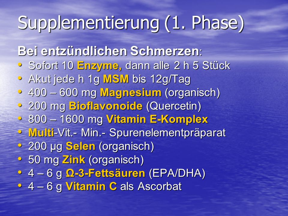 Supplementierung (1. Phase)