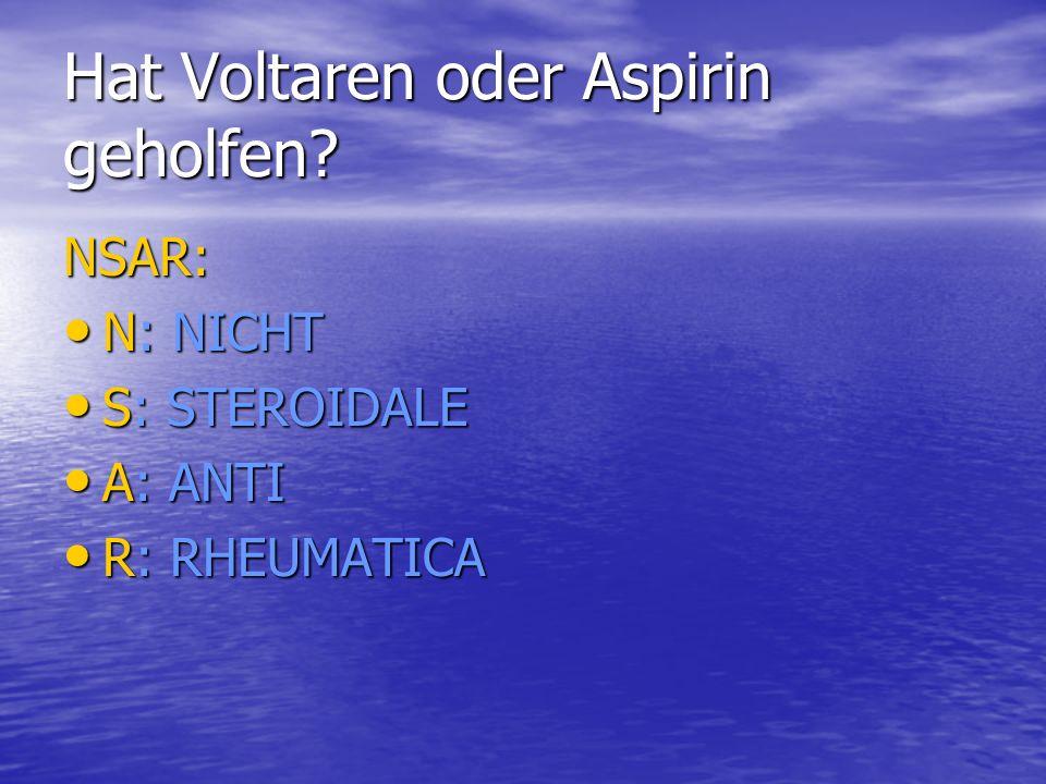 Hat Voltaren oder Aspirin geholfen