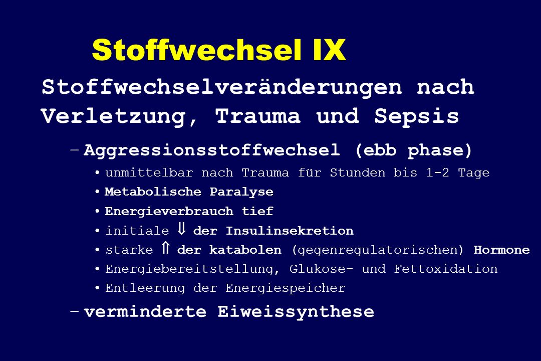Stoffwechsel IX Stoffwechselveränderungen nach Verletzung, Trauma und Sepsis. Aggressionsstoffwechsel (ebb phase)