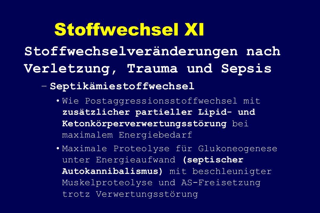 Stoffwechsel XI Stoffwechselveränderungen nach Verletzung, Trauma und Sepsis. Septikämiestoffwechsel.