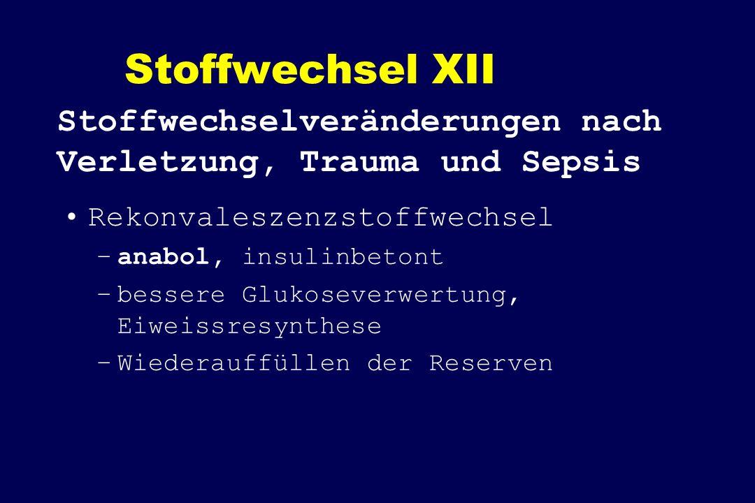 Stoffwechsel XII Stoffwechselveränderungen nach Verletzung, Trauma und Sepsis. Rekonvaleszenzstoffwechsel.