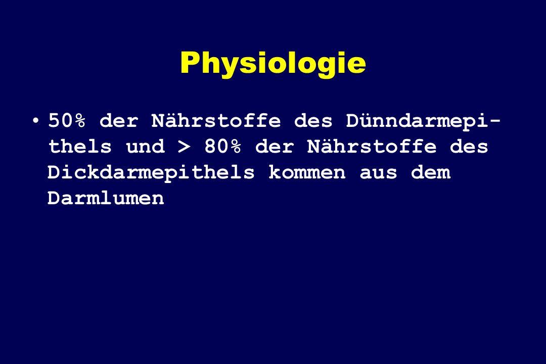Physiologie 50% der Nährstoffe des Dünndarmepi-thels und > 80% der Nährstoffe des Dickdarmepithels kommen aus dem Darmlumen.