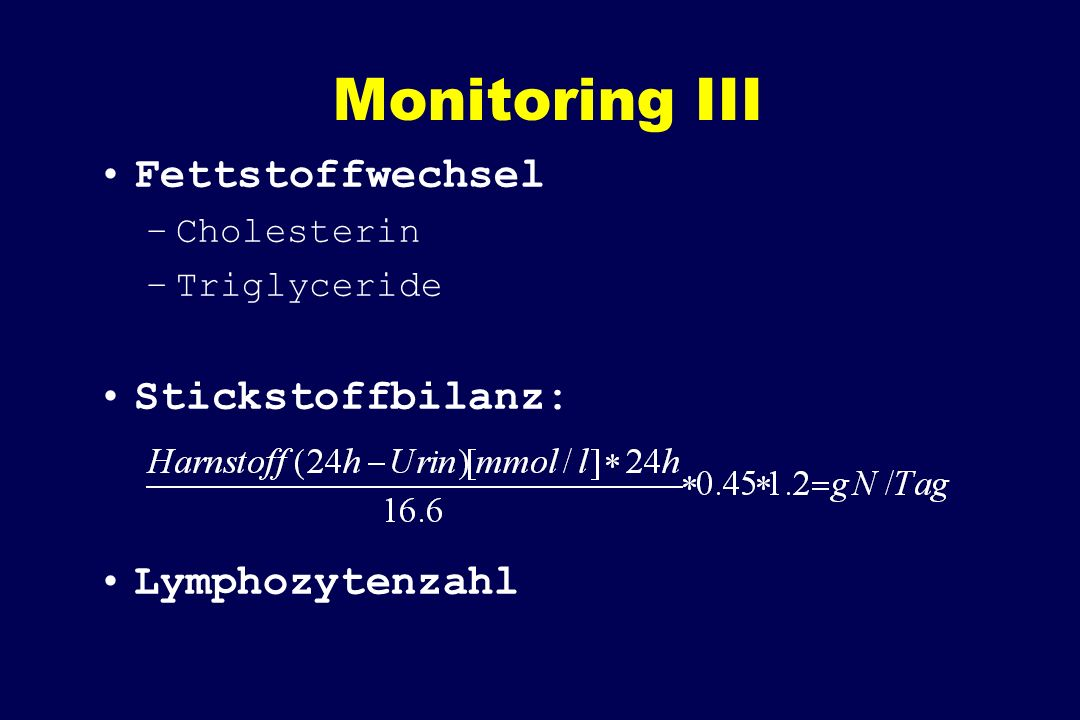 Monitoring III Fettstoffwechsel Stickstoffbilanz: Lymphozytenzahl
