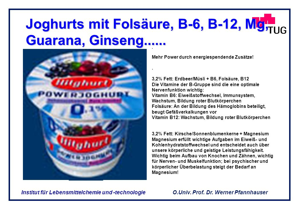 Joghurts mit Folsäure, B-6, B-12, Mg, Guarana, Ginseng......