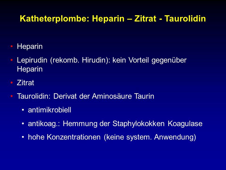 Katheterplombe: Heparin – Zitrat - Taurolidin