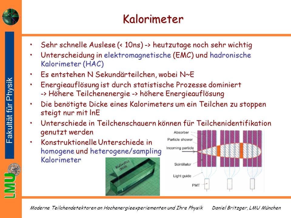 Kalorimeter Sehr schnelle Auslese (< 10ns) -> heutzutage noch sehr wichtig.