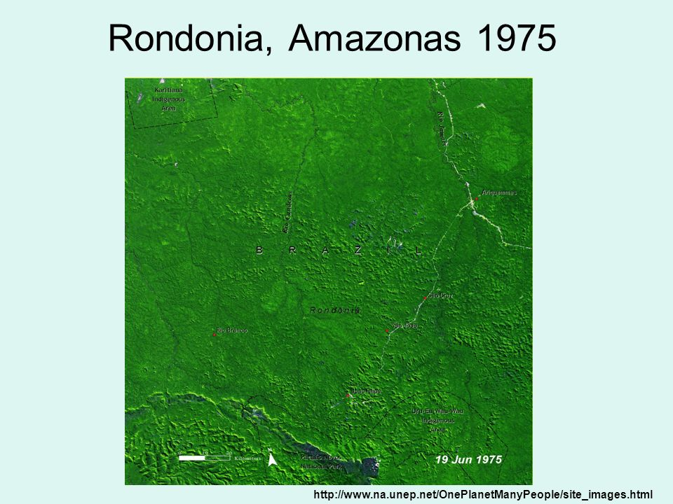 Rondonia, Amazonas 1975 http://www.na.unep.net/OnePlanetManyPeople/site_images.html
