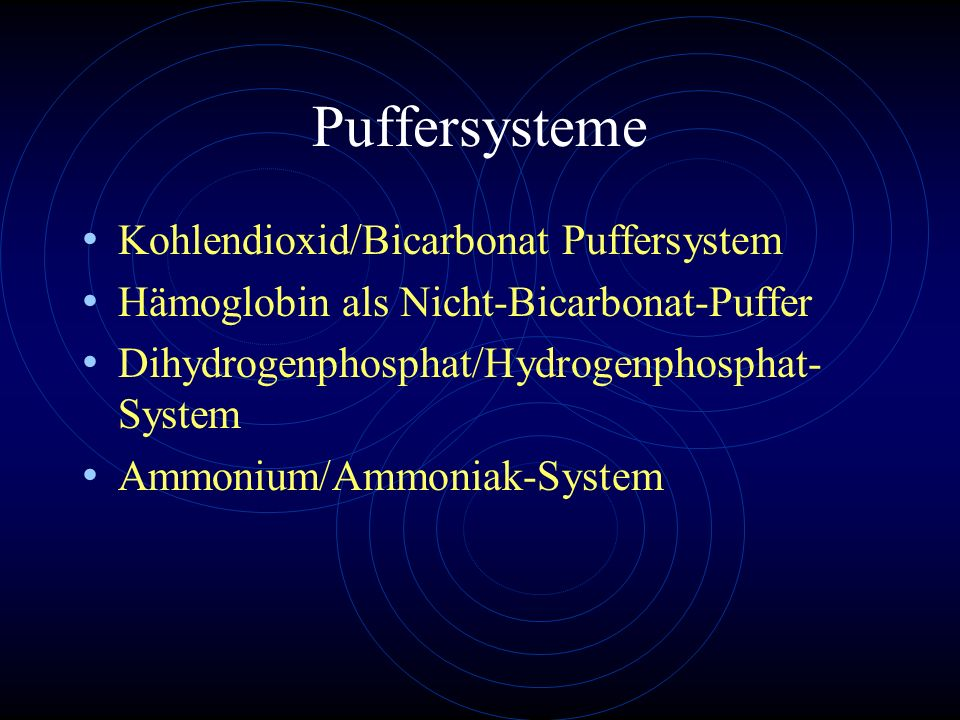 Puffersysteme Kohlendioxid/Bicarbonat Puffersystem