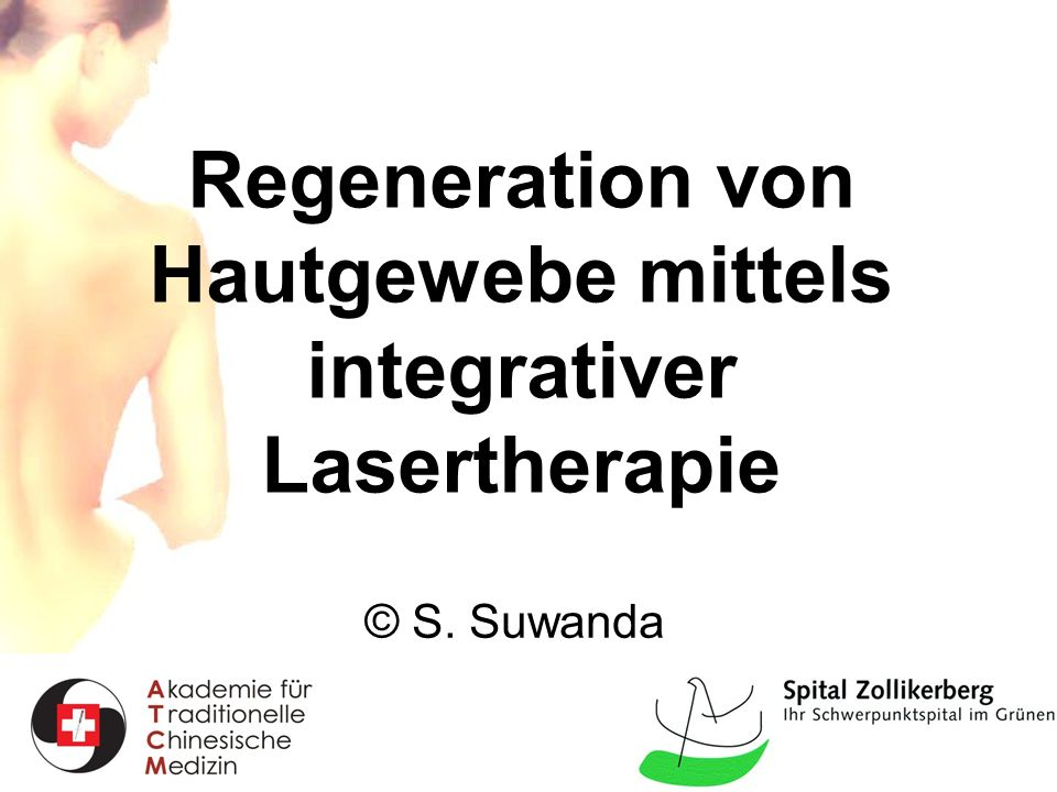 Regeneration von Hautgewebe mittels integrativer Lasertherapie