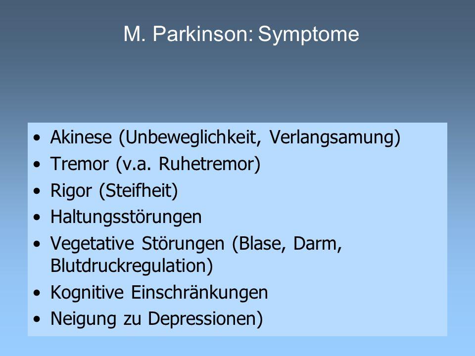 M. Parkinson: Symptome Akinese (Unbeweglichkeit, Verlangsamung)