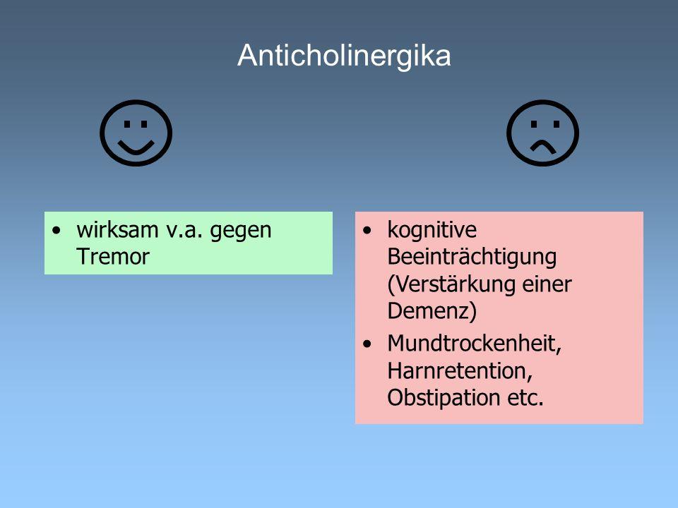 Anticholinergika wirksam v.a. gegen Tremor