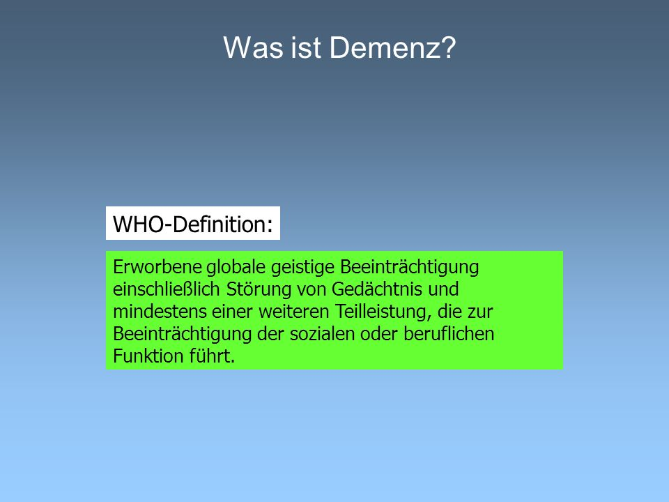 Was ist Demenz WHO-Definition: