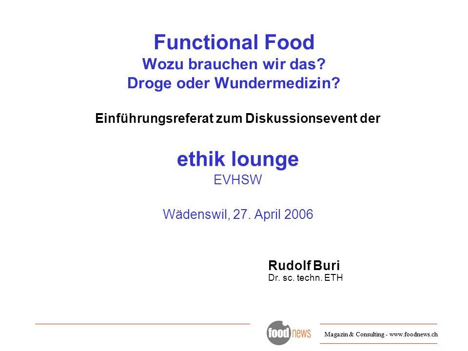 Functional Food Wozu brauchen wir das Droge oder Wundermedizin