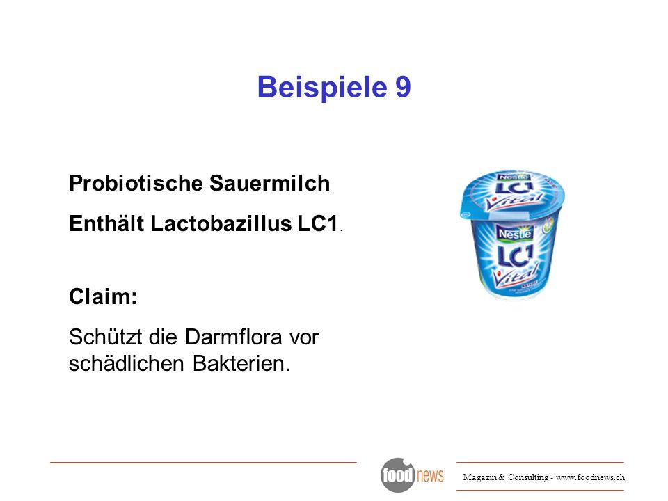 Beispiele 9 Probiotische Sauermilch Enthält Lactobazillus LC1. Claim: