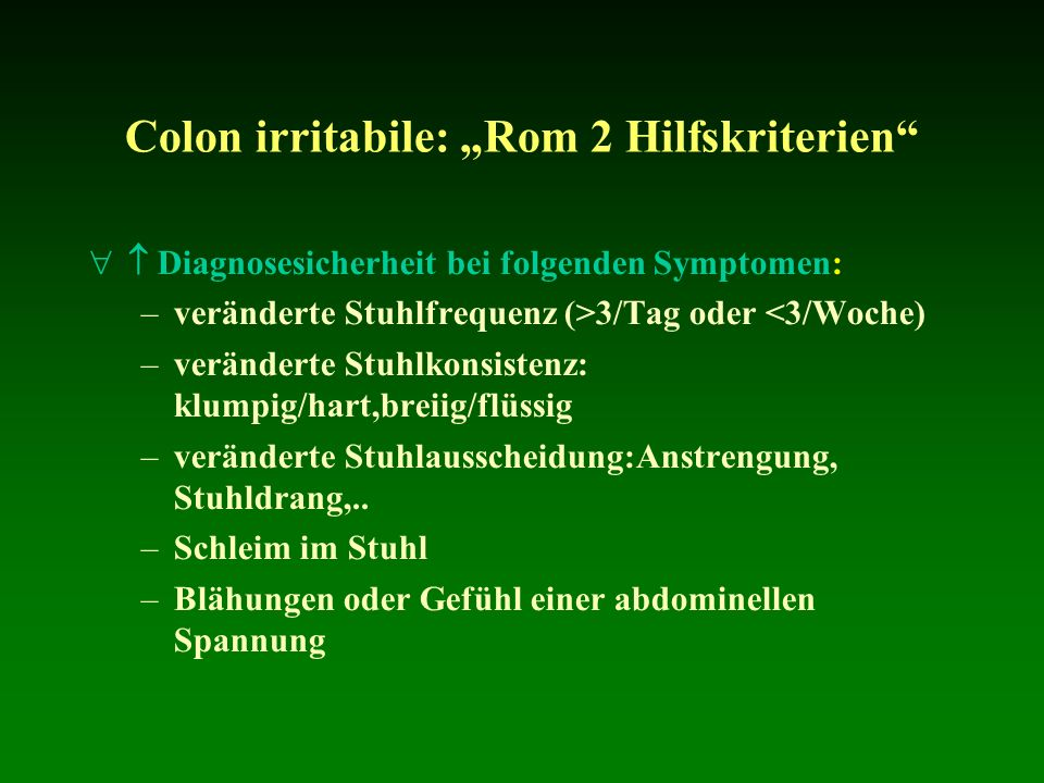 "Colon irritabile: ""Rom 2 Hilfskriterien"