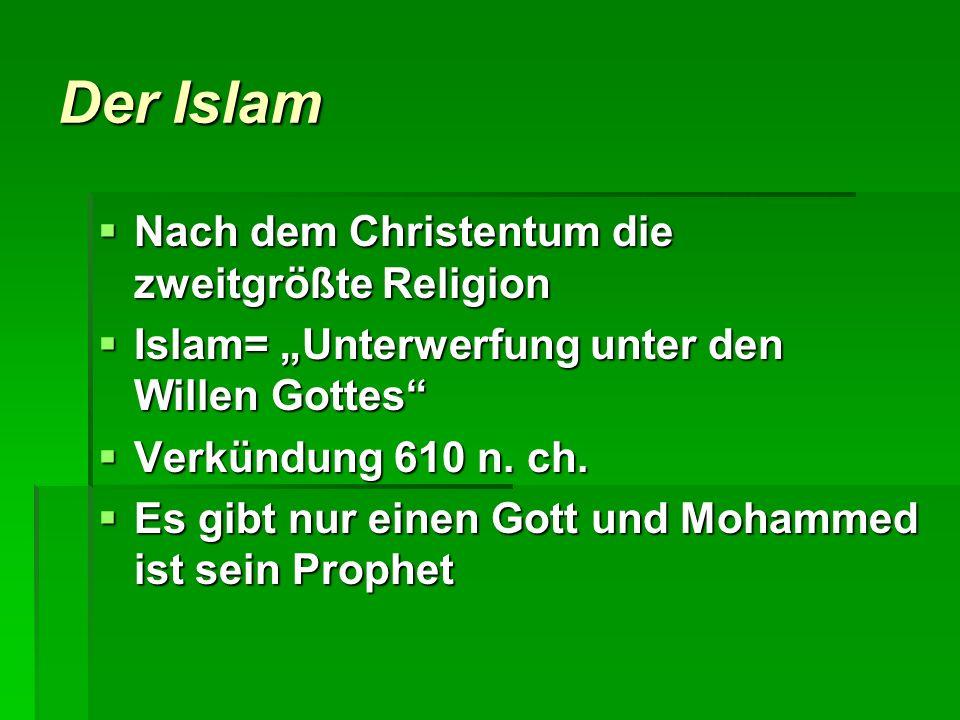 Der Islam Nach dem Christentum die zweitgrößte Religion