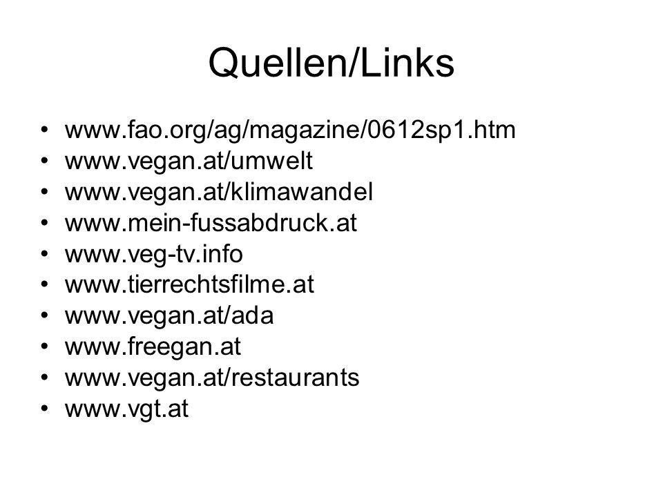 Quellen/Links www.fao.org/ag/magazine/0612sp1.htm www.vegan.at/umwelt