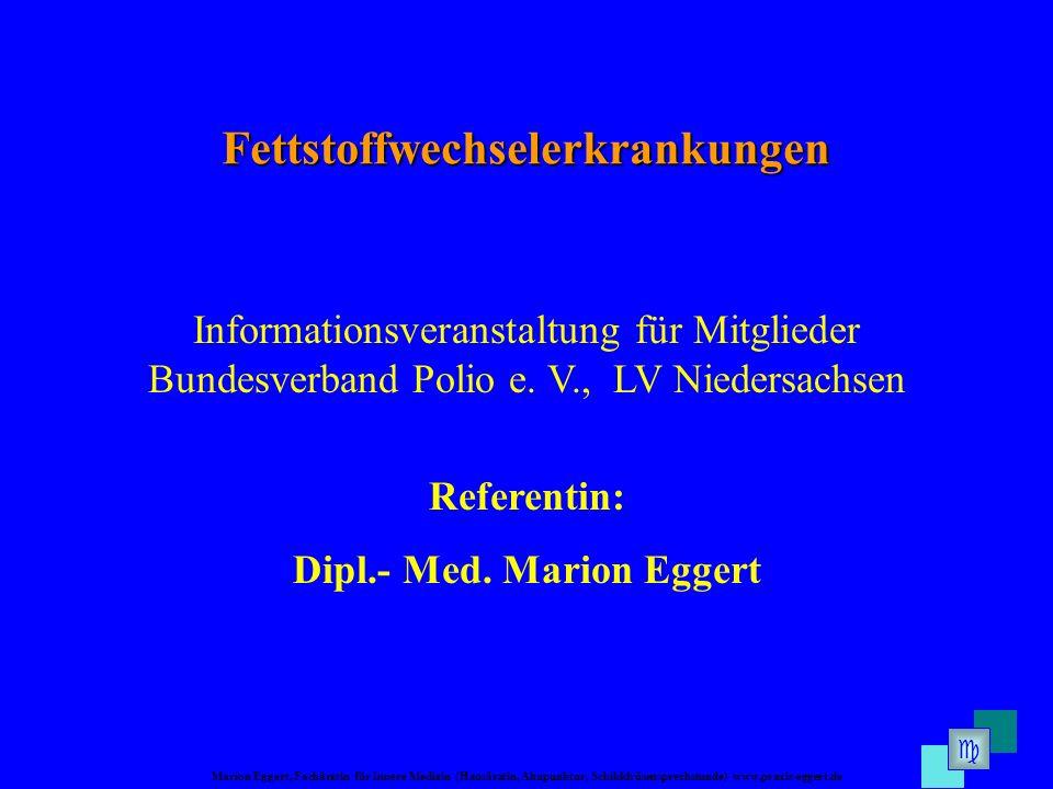 Fettstoffwechselerkrankungen Dipl.- Med. Marion Eggert