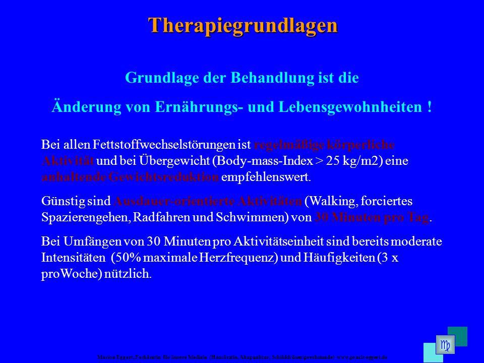Therapiegrundlagen Grundlage der Behandlung ist die