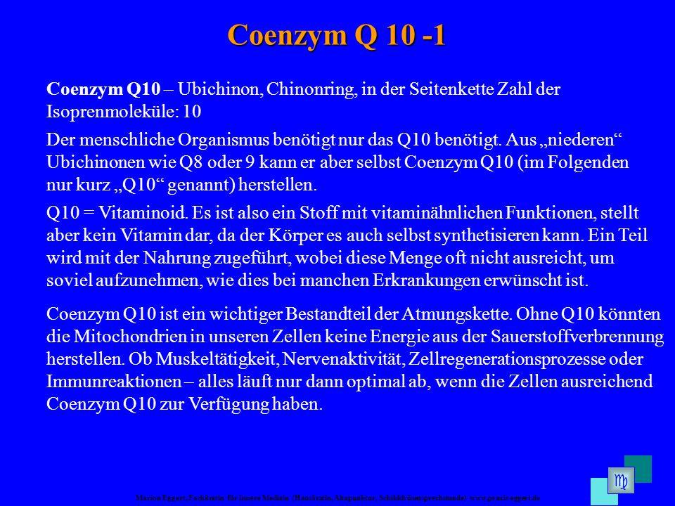 Coenzym Q 10 -1 Coenzym Q10 – Ubichinon, Chinonring, in der Seitenkette Zahl der Isoprenmoleküle: 10.