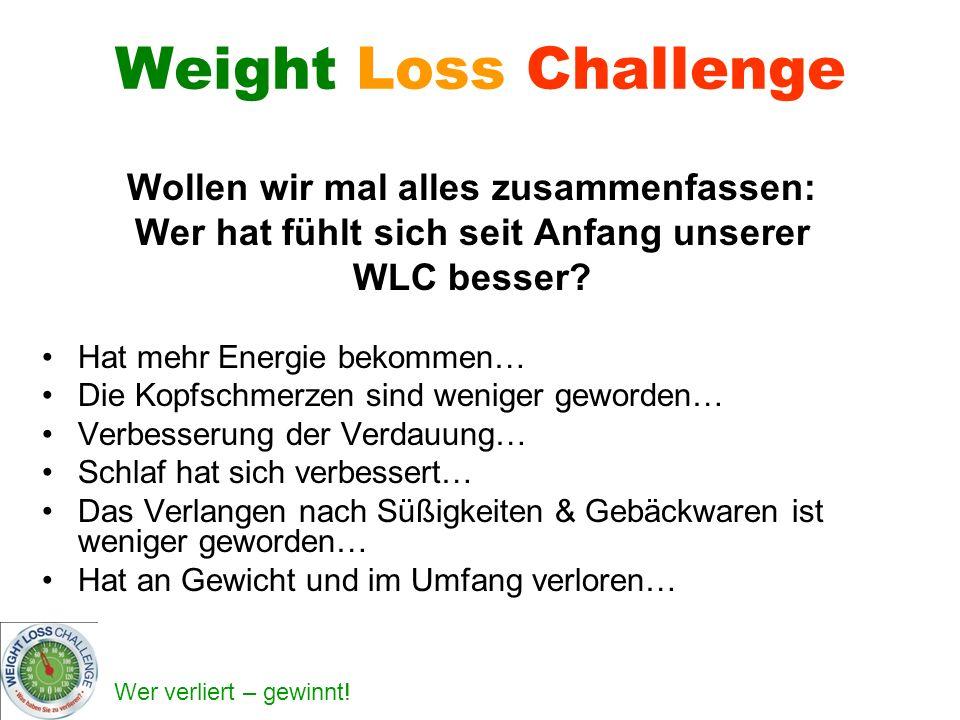 Weight Loss Challenge Wollen wir mal alles zusammenfassen: