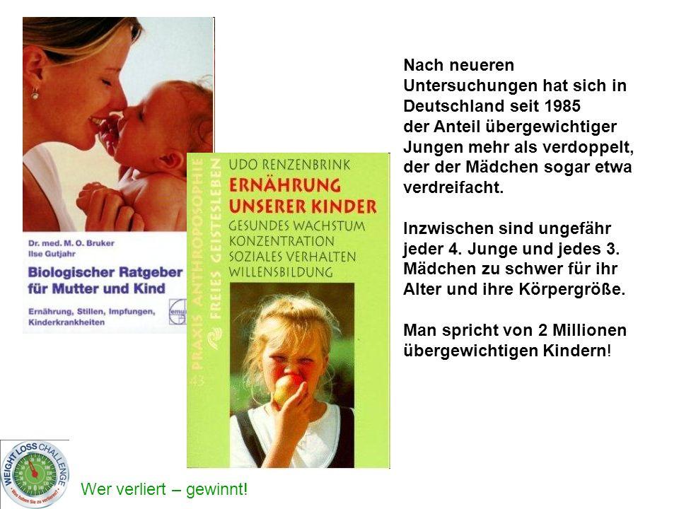 Nach neueren Untersuchungen hat sich in Deutschland seit 1985