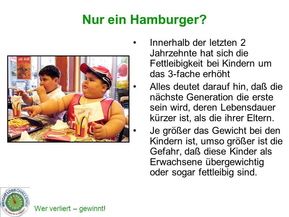 Nur ein Hamburger Innerhalb der letzten 2 Jahrzehnte hat sich die Fettleibigkeit bei Kindern um das 3-fache erhöht.