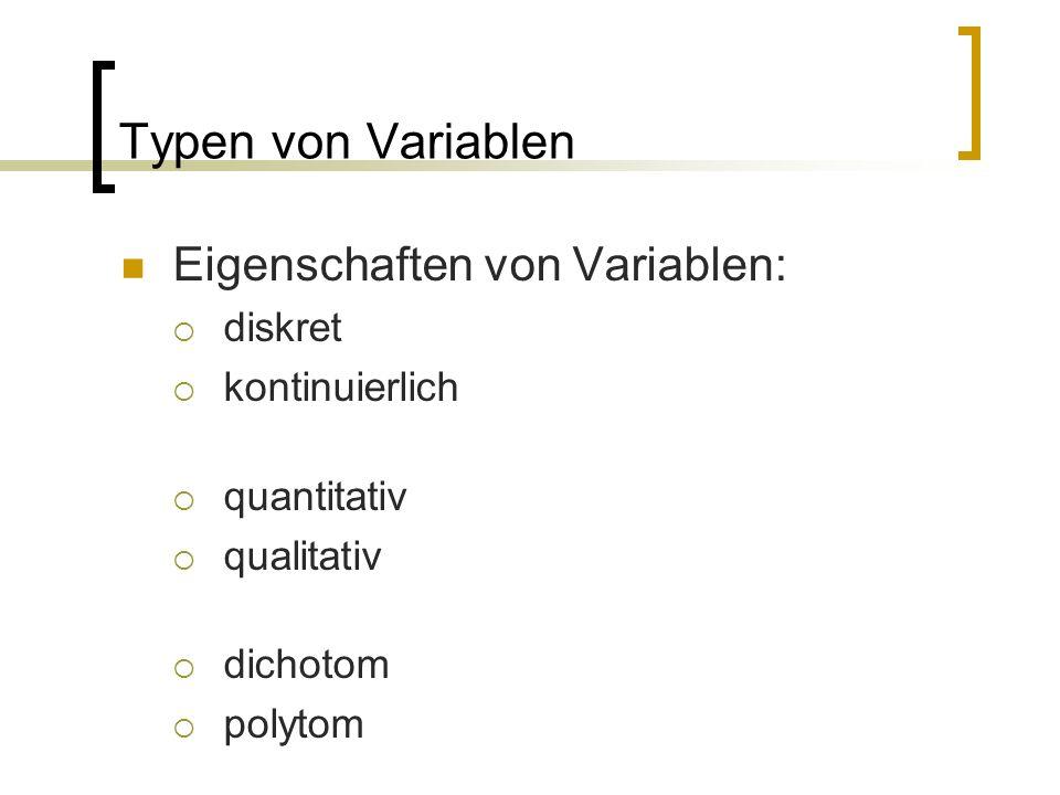 Typen von Variablen Eigenschaften von Variablen: diskret
