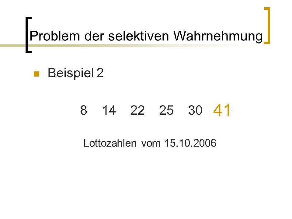 41 Problem der selektiven Wahrnehmung Beispiel 2 8 14 22 25 30