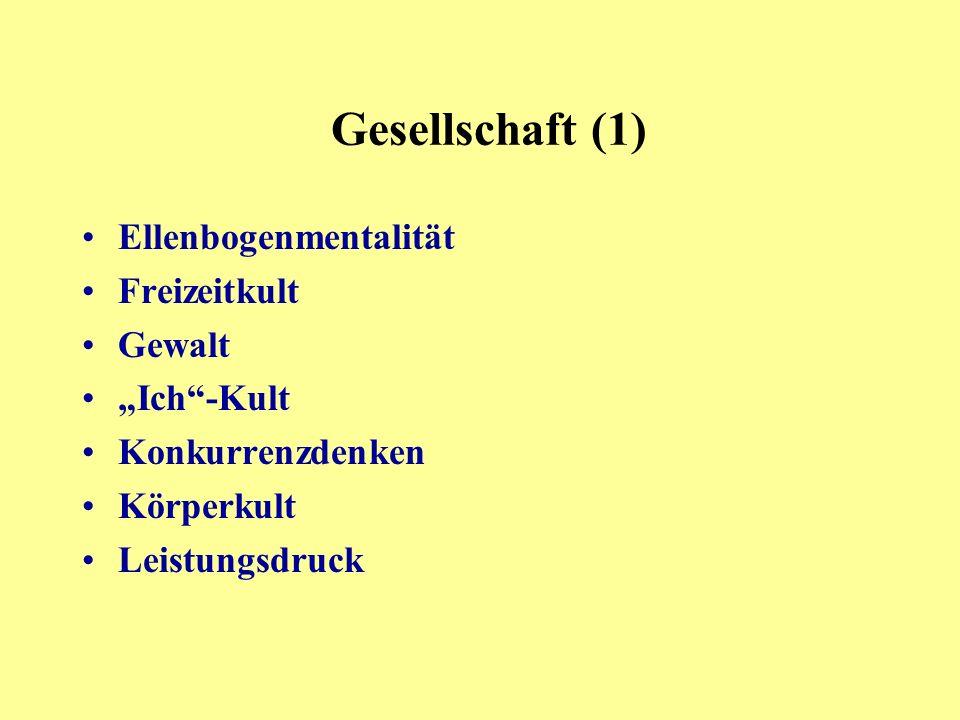 """Gesellschaft (1) Ellenbogenmentalität Freizeitkult Gewalt """"Ich -Kult"""